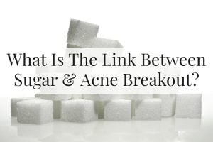 What Is The Link Between Sugar and Acne Breakout Feature Image