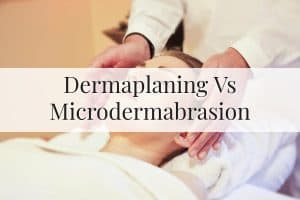 Dermaplaning vs Microdermabrasion Feature Image
