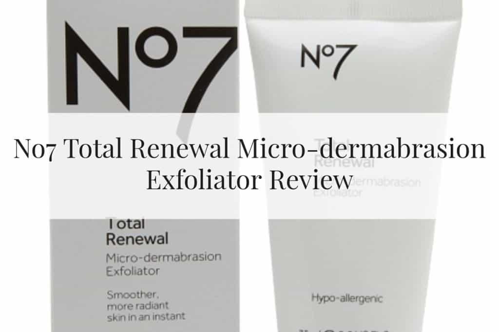 No7 Total Renewal Micro-dermabrasion Exfoliator Reviews Feature Image